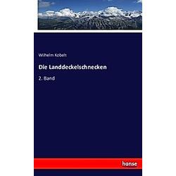 Die Landdeckelschnecken. Wilhelm Kobelt  - Buch
