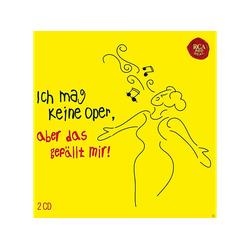VARIOUS - Ich Mag Keine Oper, Aber Das Gefällt Mir! (CD)