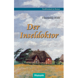 Der Inseldoktor als Buch von Thusnelda Kühl