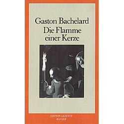 Die Flamme einer Kerze. Gaston Bachelard  - Buch