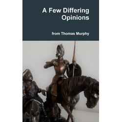 A Few Differing Opinions als Buch von Thomas Murphy