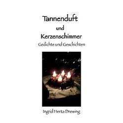 Tannenduft und Kerzenschimmer. Ingrid Herta Drewing  - Buch