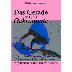 Das Gerade und das Gekrümmte als Buch von Günter von Hummel