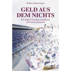Geld aus dem Nichts als Buch von Mathias Binswanger