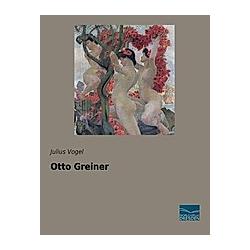 Otto Greiner. Julius Vogel  - Buch