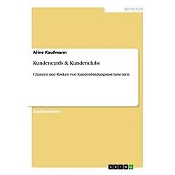 Kundencards & Kundenclubs. Aline Kaufmann  - Buch