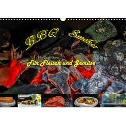 BBQ - Smoker Für Fleisch und Gemüse (Wandkalender 2021 DIN A3 quer)