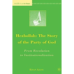 Hezbollah: The Story of the Party of God. Eitan Azani  - Buch