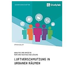 Luftverschmutzung in urbanen Räumen. Stefan Galler  - Buch