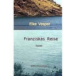 Franziskas Reise. Elke Vesper  - Buch
