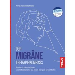 Der Migräne-Therapiekompass: eBook von Hans Christoph Diener