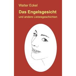 Das Engelsgesicht als Buch von Walter Eckel