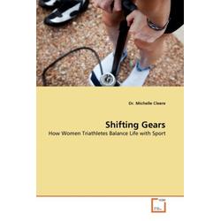 Shifting Gears als Buch von Dr. Michelle Cleere/ Michelle Cleere