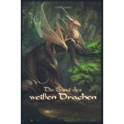 Die Saat des weißen Drachen als Buch von Uwe Eckardt