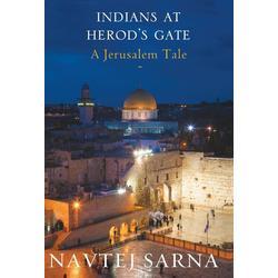 Indians at Herod's Gate als Buch von Navtej Sarna
