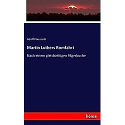 Martin Luthers Romfahrt. Adolf Hausrath  - Buch