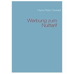 Werbung zum Nulltarif. Hans-Peter Oswald  - Buch