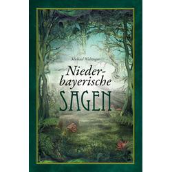 Niederbayerische Sagen als Buch von Michael Waltinger