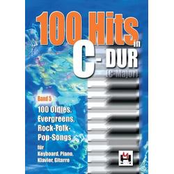 100 Hits in C-Dur für Keyboard Klavier Gitarre. Bd.5