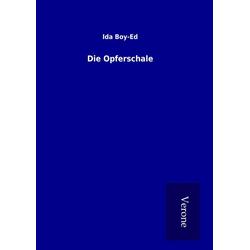 Die Opferschale als Buch von Ida Boy-Ed