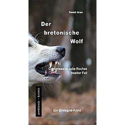 Der bretonische Wolf. Sanni Aran  - Buch