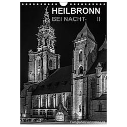 Heilbronn bei Nacht 2 (Wandkalender 2021 DIN A4 hoch)