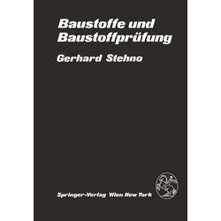 Baustoffe und Baustoffprüfung als Buch von G. Stehno