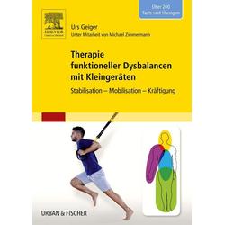 Therapie funktioneller Dysbalancen mit Kleingeräten: Taschenbuch von Urs Geiger