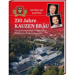 210 Jahre Kauzen Bräu als Buch von Jakob Pritzl