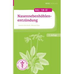 Was tun bei Nasennebenhöhlenentzündung als Buch von Annette Kerckhoff/ Michael Elies