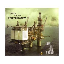 Dota & Die Stadtpiraten - Bis Auf Den Grund (CD)