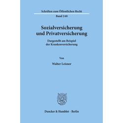 Sozialversicherung und Privatversicherung. als Buch von Walter Leisner