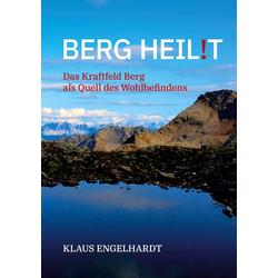 Berg heil!t als Buch von Klaus Engelhardt
