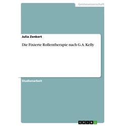 Die Fixierte Rollentherapie nach G. A. Kelly
