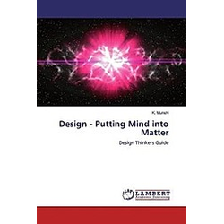 Design - Putting Mind into Matter. K. Munshi  - Buch