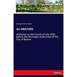 An ORATION. George Ticknor Curtis  - Buch