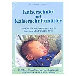 Kaiserschnitt und Kaiserschnittmütter. Brigitte R. Meissner  - Buch