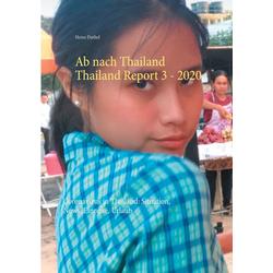 Ab nach Thailand Thailand Report 3. - 2020: eBook von Heinz Duthel