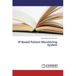 IP Based Patient Monitoring System als Buch von Syed Muhammad Yasir Jafri
