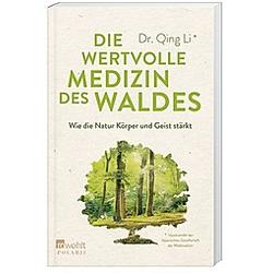 Die wertvolle Medizin des Waldes. Qing Li  - Buch
