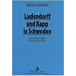 Ludendorff und Kapp in Schweden. James Cavallie  - Buch