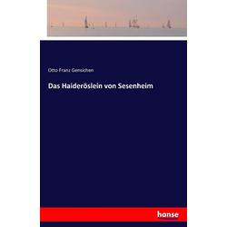 Das Haideröslein von Sesenheim als Buch von Otto Franz Gensichen