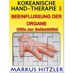 Koreanische Hand-Therapie 3: eBook von Markus Hitzler