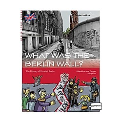 What was the Berlin Wall?. Magdalena Schupelius  Gunnar Schupelius  - Buch