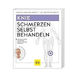 Knieschmerzen selbst behandeln. Roland Liebscher-Bracht  Petra Bracht  - Buch