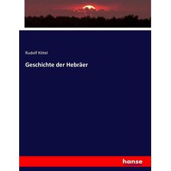 Geschichte der Hebräer als Buch von Rudolf Kittel