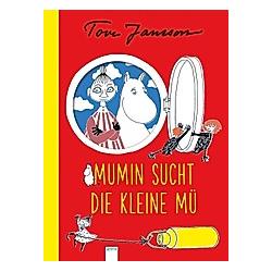 Die Mumins. Mumin sucht die Kleine Mü. Tove Jansson  - Buch