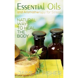 What Are Essential Oils and Aromatherapy?: eBook von Jamie Fisher