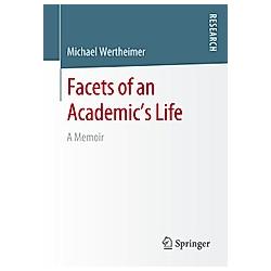 Facets of an Academic's Life. Michael Wertheimer  - Buch