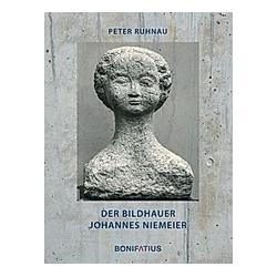 Der Bildhauer Johannes Niemeier. Peter Ruhnau  - Buch